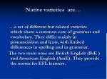 native varieties are