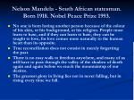 nelson mandela south african statesman born 1918 nobel peace prize 1993