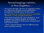 second language varieties or new englishes