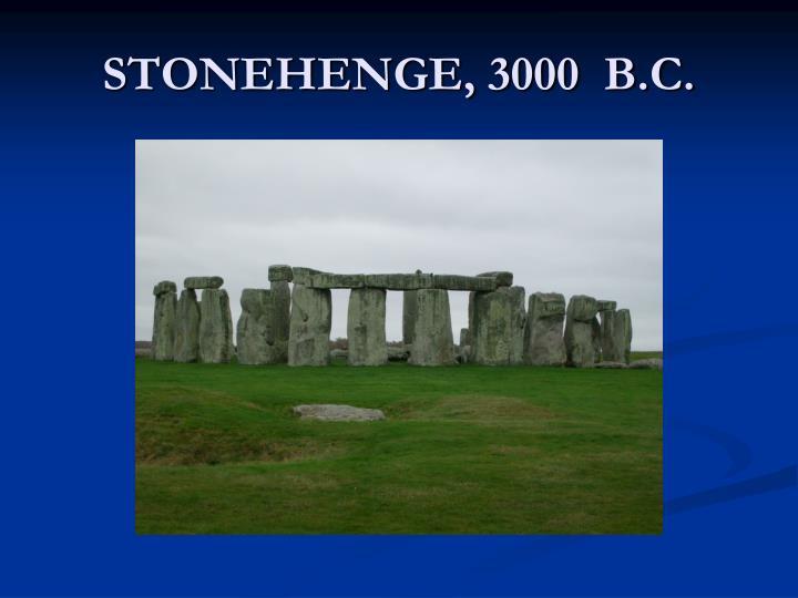 STONEHENGE, 3000  B.C.