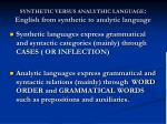 synthetic versus analythic language english from synthetic to analytic language