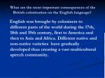 what are the most important consequences of the british colonisation on the english language