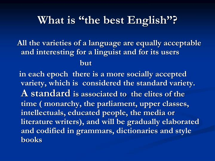 "What is ""the best English""?"