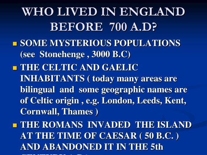 WHO LIVED IN ENGLAND BEFORE  700 A.D?
