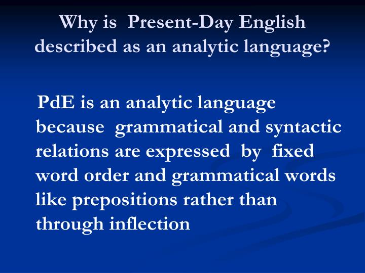 Why is  Present-Day English described as an analytic language?