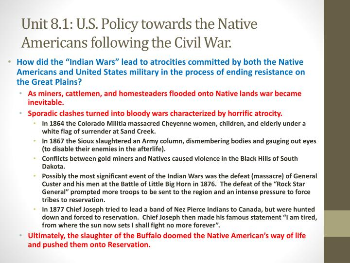 Unit 8.1: U.S. Policy towards the Native Americans following the Civil War.