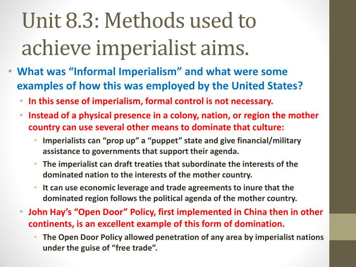 Unit 8.3: Methods used to achieve imperialist aims.