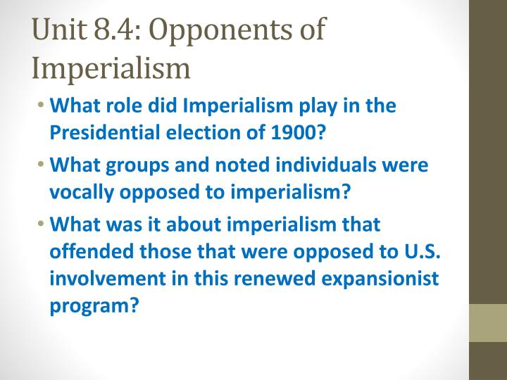 Unit 8.4: Opponents of Imperialism