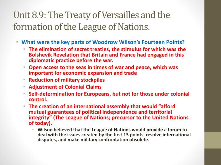 Unit 8.9: The Treaty of Versailles and the formation of the League of Nations.