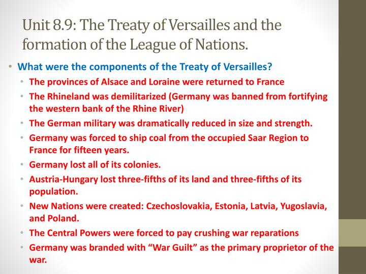 Unit 8.9: The Treaty of Versailles and the formation of the League of
