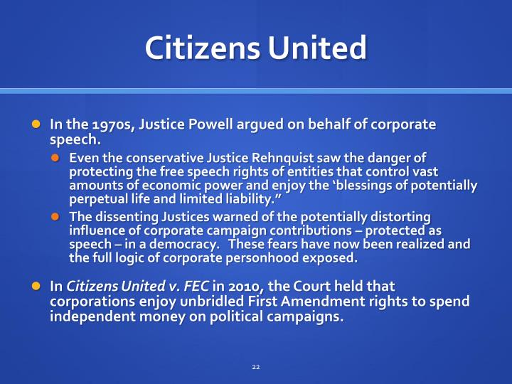 citizens united for arguments I imagine that the argument pro citizens united would be that it upholds freedom of speech now i'll address the cons the entire premise of my argument is that the bill of rights, while indeed sacrosanct, is not absolute (parentheses for emphasis.