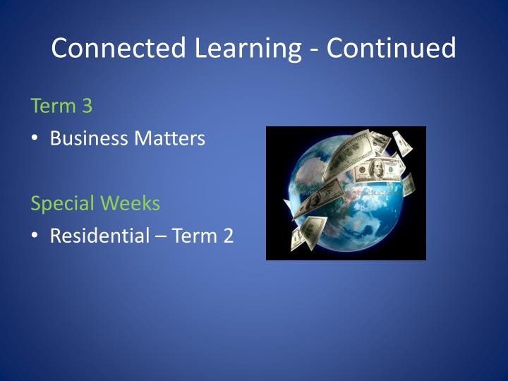 Connected Learning - Continued