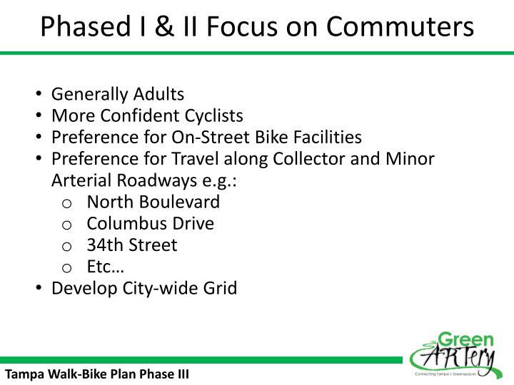 Phased I & II Focus on Commuters