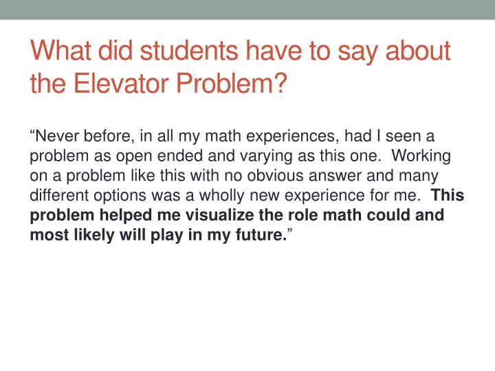 What did students have to say about the Elevator Problem?