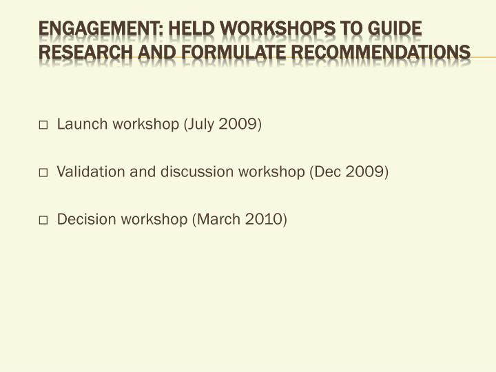 Engagement: Held workshops to guide research and formulate recommendations