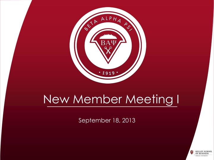 New Member Meeting I