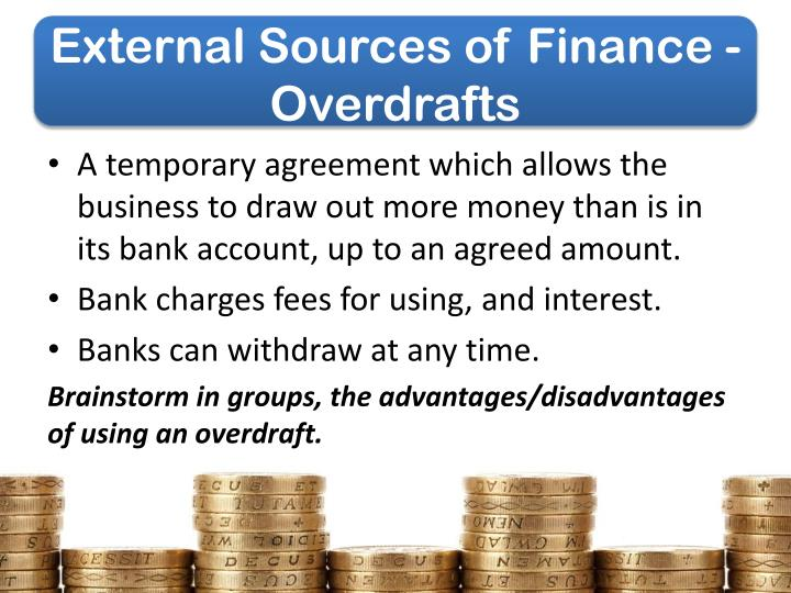 External Sources of Finance - Overdrafts