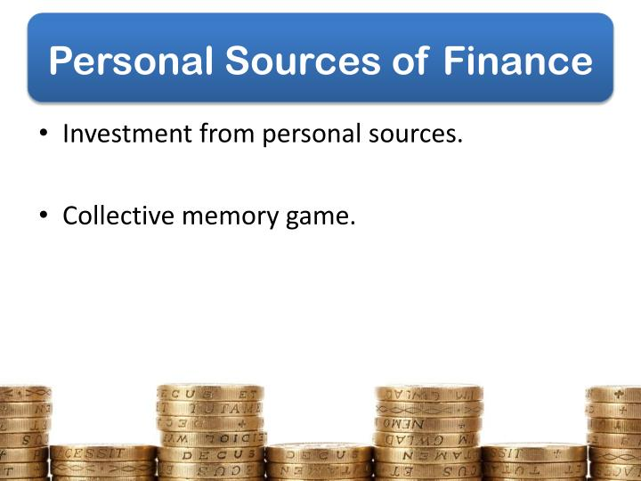 Personal Sources of Finance