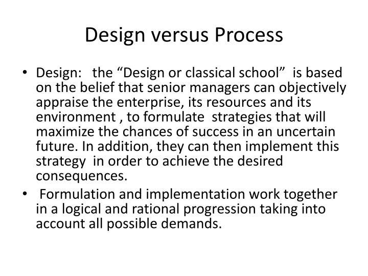Design versus Process