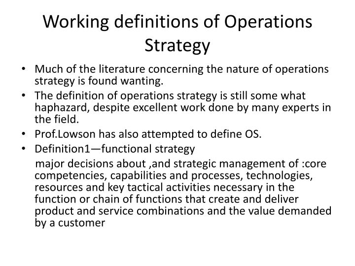 Working definitions of Operations Strategy