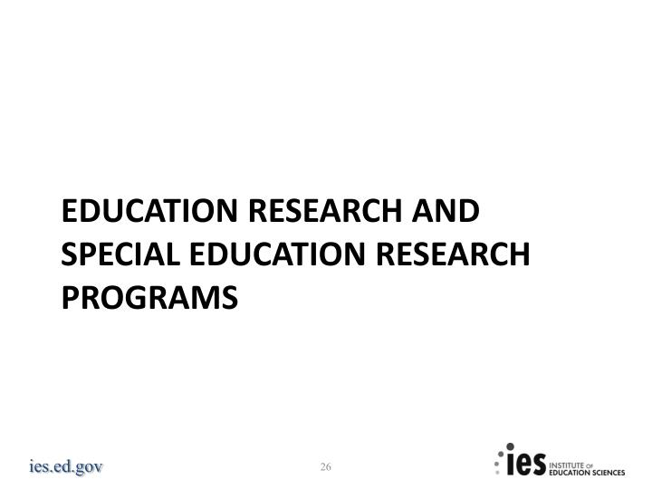 Education research and special education research programs
