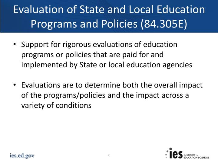 Evaluation of State and Local Education Programs and Policies (84.305E)