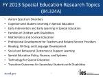 fy 2013 special education research topics 84 324a