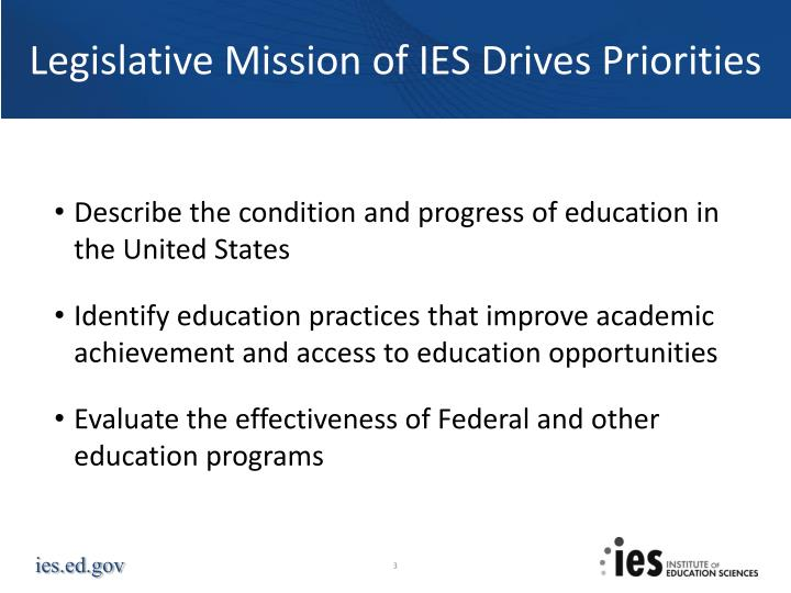 Legislative mission of ies drives priorities