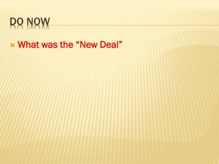 "What was the ""New Deal"""
