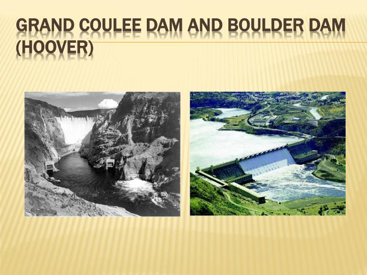 Grand Coulee Dam and Boulder Dam (Hoover)