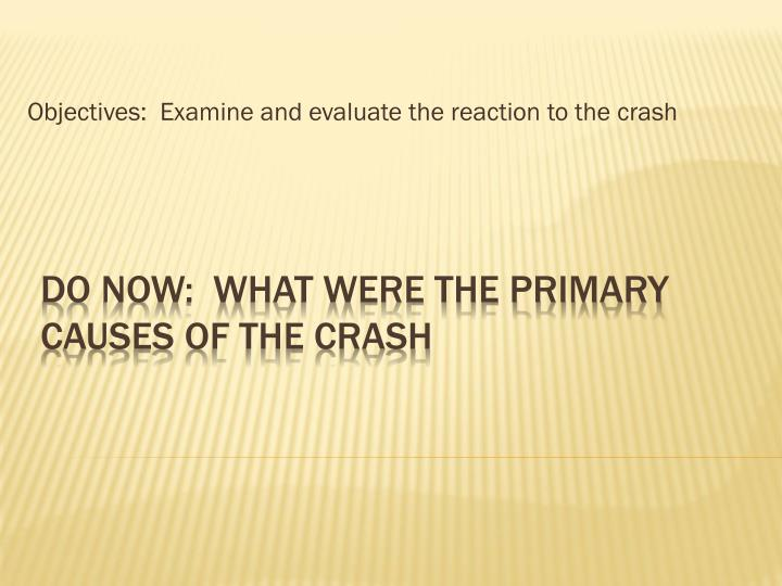 Objectives examine and evaluate the reaction to the crash