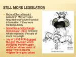 still more legislation