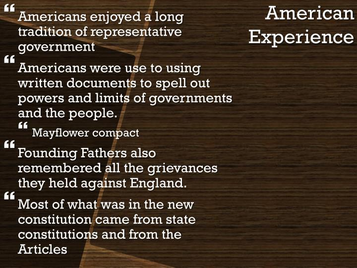 Americans enjoyed a long tradition of representative government