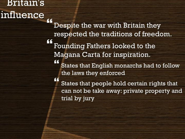 Despite the war with Britain they respected the traditions of freedom.