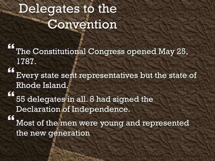The Constitutional Congress opened May 25, 1787.