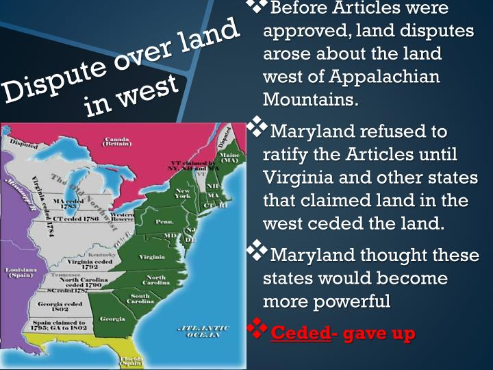 Before Articles were approved, land disputes arose about the land west of Appalachian Mountains.