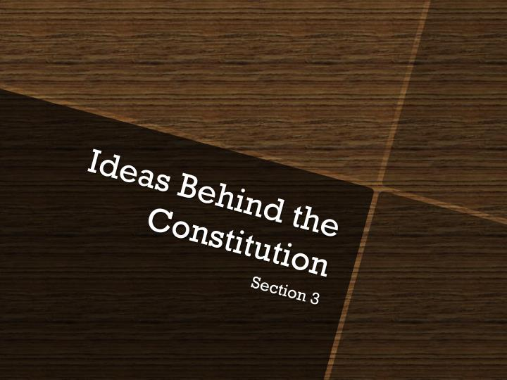 Ideas Behind the Constitution