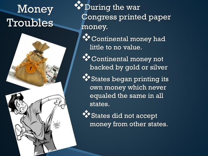 During the war Congress printed paper money.