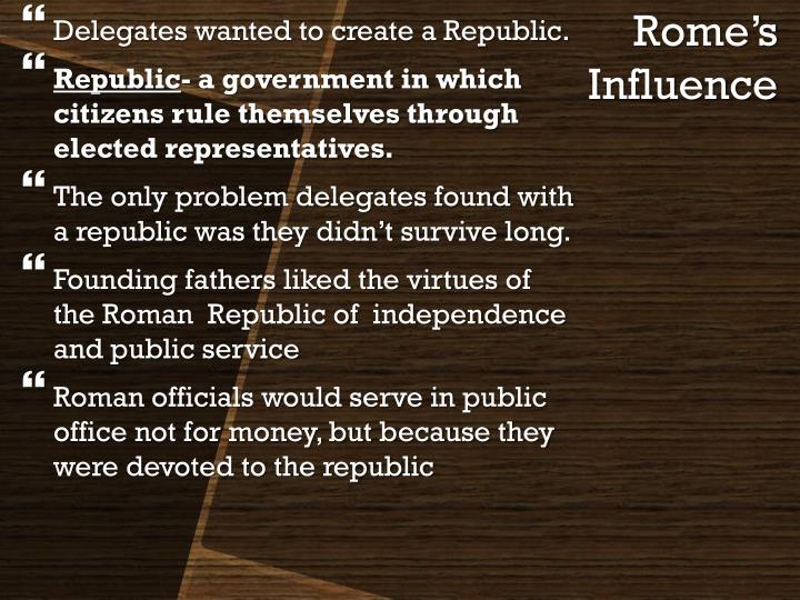 Delegates wanted to create a Republic.