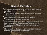 secret debates