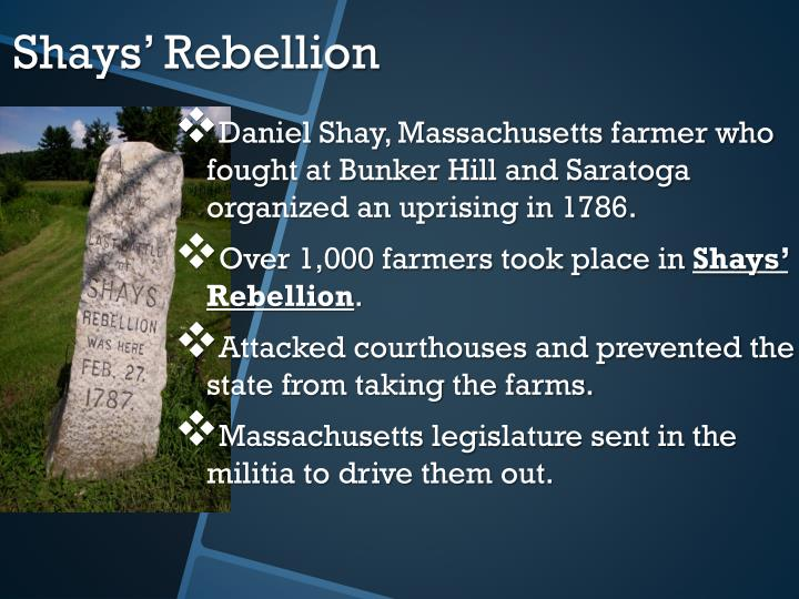 Daniel Shay, Massachusetts farmer who fought at Bunker Hill and Saratoga organized an uprising in 1786.