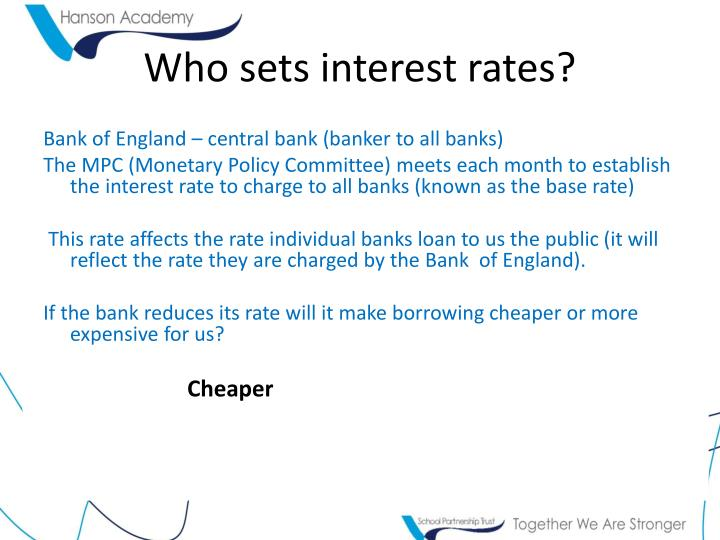 Who sets interest rates?