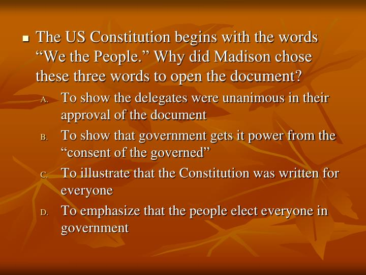 "The US Constitution begins with the words ""We"