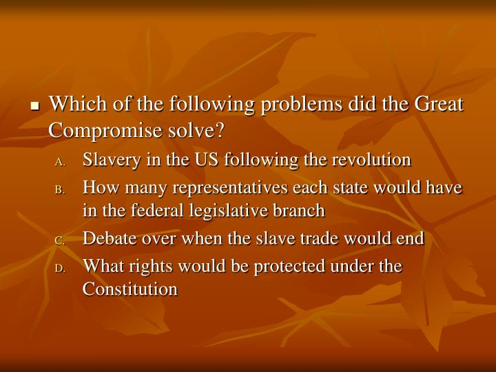 Which of the following problems did the Great Compromise solve?