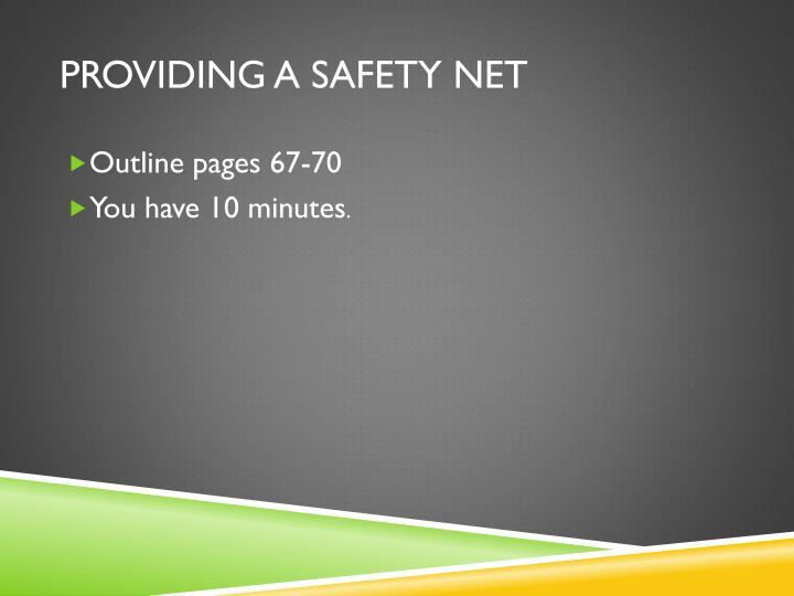 Providing a safety net