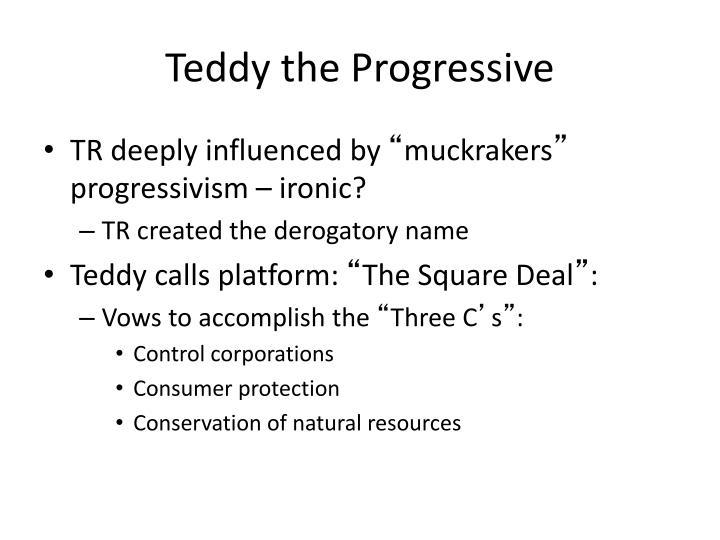 Teddy the Progressive