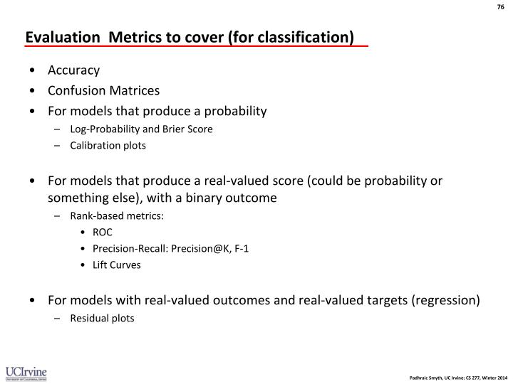 Evaluation  Metrics to cover (for classification)