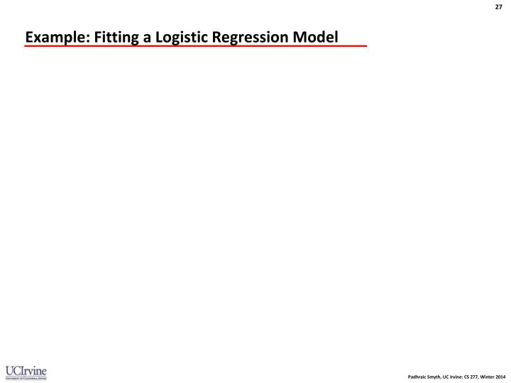 Example: Fitting a Logistic Regression Model