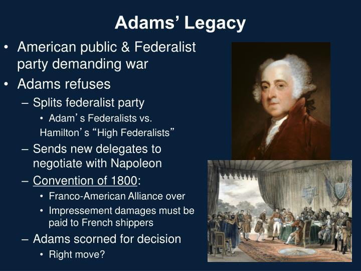 Adams' Legacy