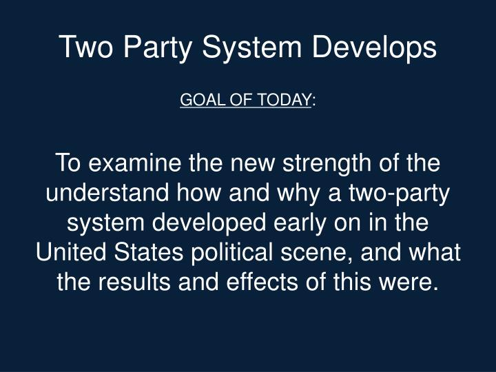 Two Party System Develops